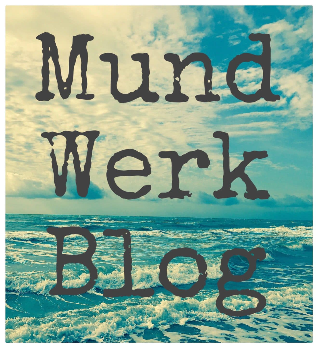 Mundwerk Blog - Bilder, Videos & Texte